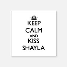 Keep Calm and kiss Shayla Sticker