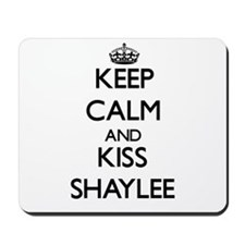 Keep Calm and kiss Shaylee Mousepad