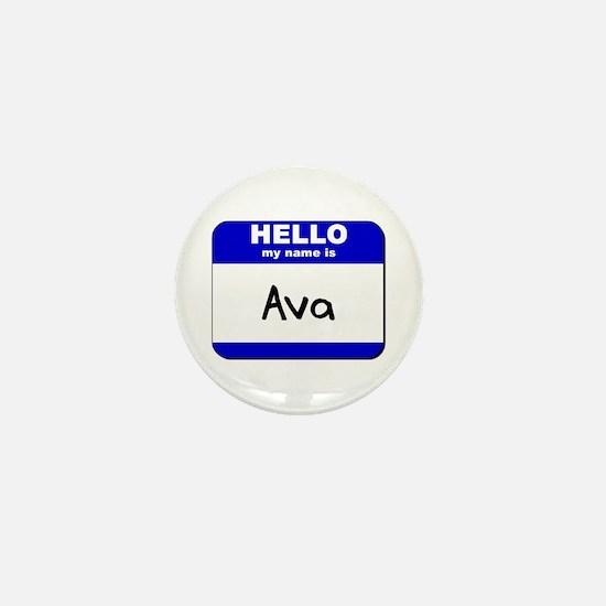 hello my name is ava Mini Button