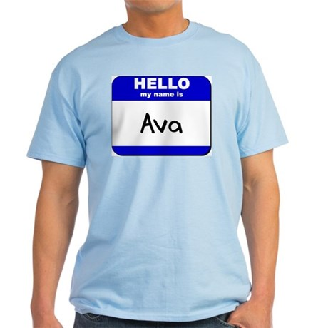 hello my name is ava Light T-Shirt