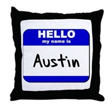 hello my name is austin  Throw Pillow