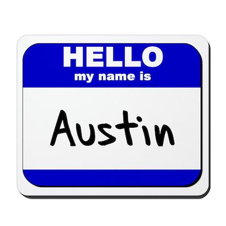Hello My Name Is Austin Mousepad