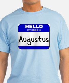 hello my name is augustus T-Shirt