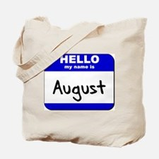 hello my name is august Tote Bag