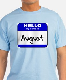 hello my name is august T-Shirt