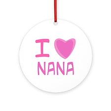 Pink I Heart (Love) Nana Ornament (Round)