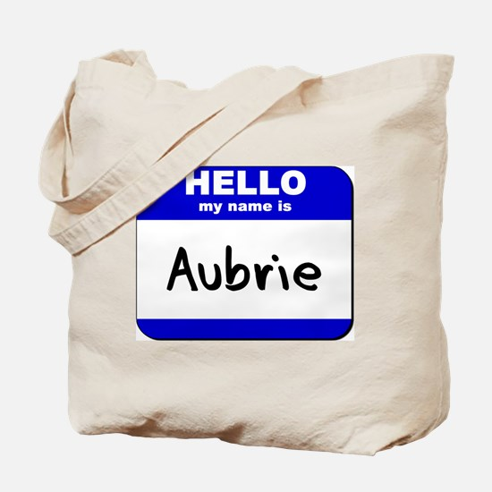hello my name is aubrie Tote Bag