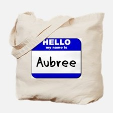 hello my name is aubree Tote Bag