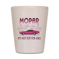 Mopar - Its not just for girls Shot Glass