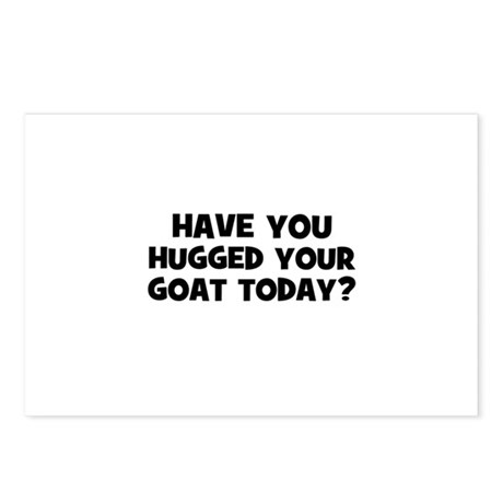 have you hugged your goat tod Postcards (Package o
