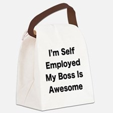 Im Self Employed My Boss Is Aweso Canvas Lunch Bag