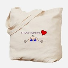 I have mommys heart Tote Bag
