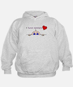 I have mommys heart Hoodie