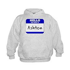 hello my name is ashton Hoodie