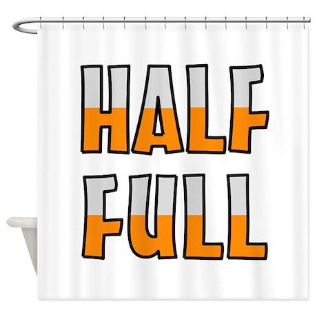 HALF FULL Shower Curtain By HALFFULLS
