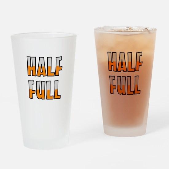 HALF FULL Drinking Glass