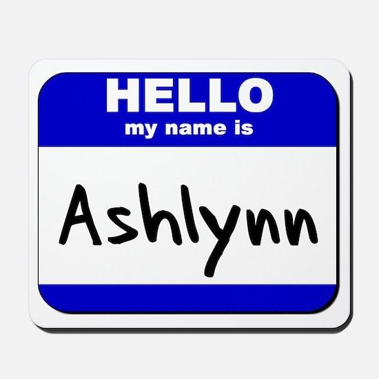 hello my name is ashlynn  Mousepad