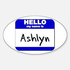 hello my name is ashlyn Oval Decal
