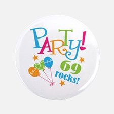 """69th Birthday Party 3.5"""" Button"""