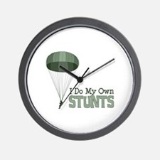 I Do My Own Stunts Wall Clock