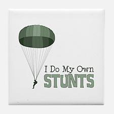 I Do My Own Stunts Tile Coaster