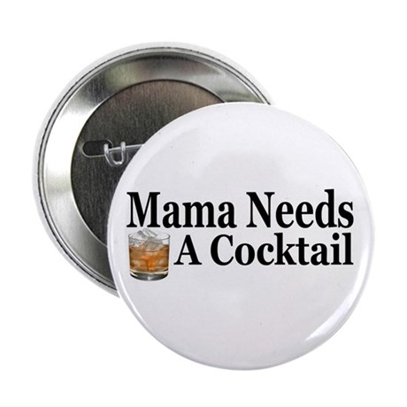 Mama Needs a Cocktail II Button