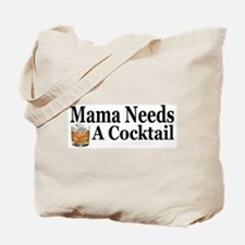 Mama Needs a Cocktail II Tote Bag