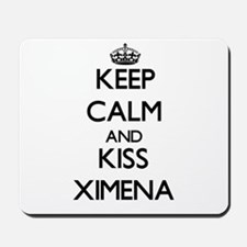 Keep Calm and kiss Ximena Mousepad