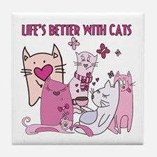 Life's Better With Cats Tile Coaster