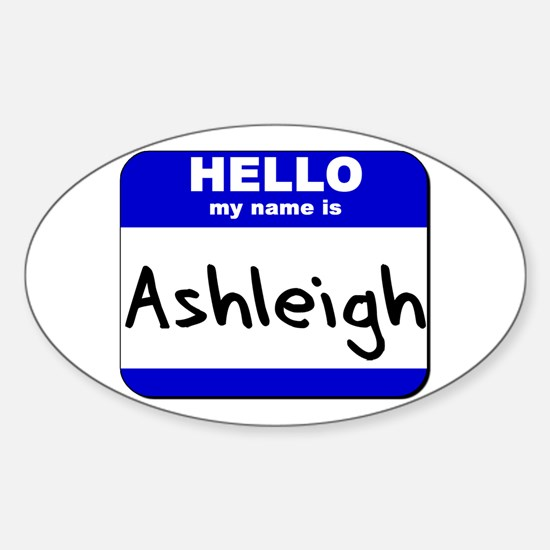 hello my name is ashleigh Oval Decal