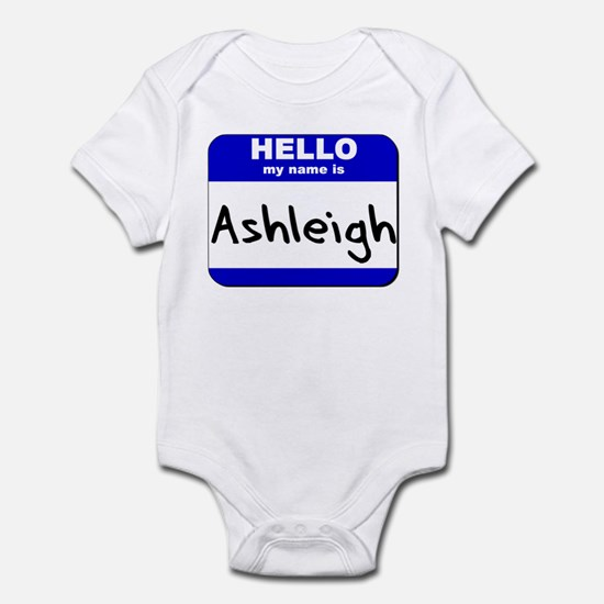 hello my name is ashleigh  Infant Bodysuit