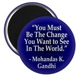 You Must Be the Change You Want Magnet