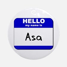 hello my name is asa  Ornament (Round)