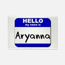 hello my name is aryanna Rectangle Magnet
