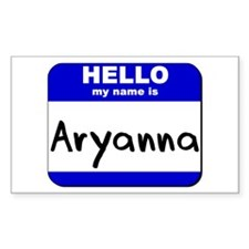 hello my name is aryanna Rectangle Decal