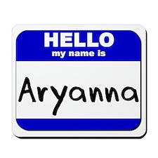 hello my name is aryanna  Mousepad
