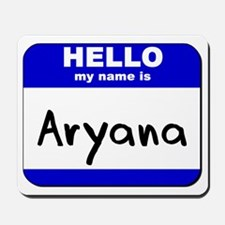 hello my name is aryana  Mousepad