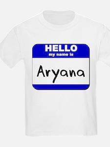 hello my name is aryana T-Shirt
