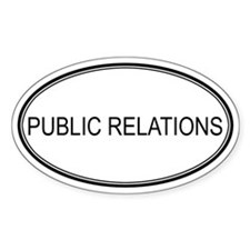 PUBLIC RELATIONS Oval Decal