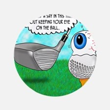 """Keep Your Eye on the Ball 3.5"""" Button"""