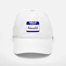 hello my name is arnold Baseball Baseball Cap