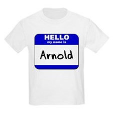hello my name is arnold T-Shirt