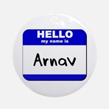 hello my name is arnav  Ornament (Round)
