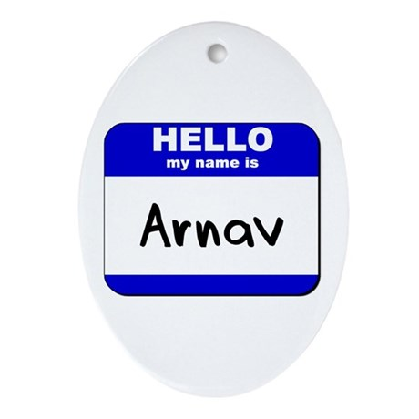 hello my name is arnav Oval Ornament