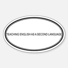 TEACHING ENGLISH AS A SECOND Oval Decal