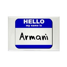 hello my name is armani Rectangle Magnet