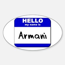 hello my name is armani Oval Decal