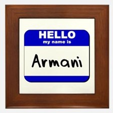 hello my name is armani  Framed Tile