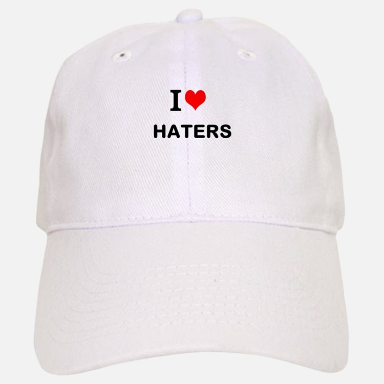I Love Haters Baseball Baseball Baseball Cap
