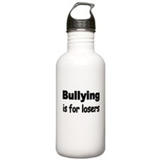Bullying is for losers Water Bottle